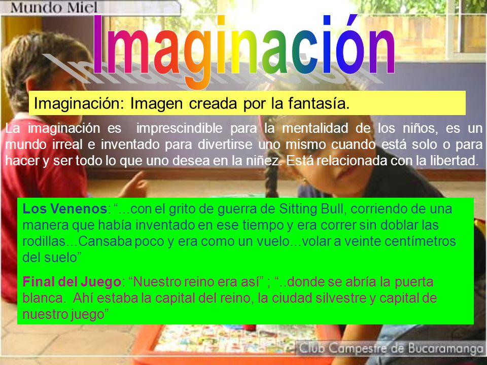 Imaginación Imaginación: Imagen creada por la fantasía.