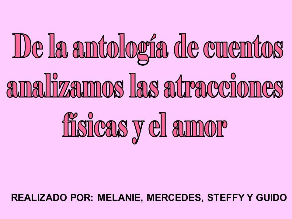 REALIZADO POR: MELANIE, MERCEDES, STEFFY Y GUIDO