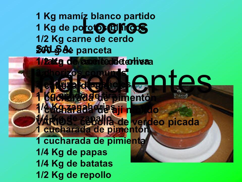 Ingredientes Locros SALSA: 1 taza de aceite de oliva sal