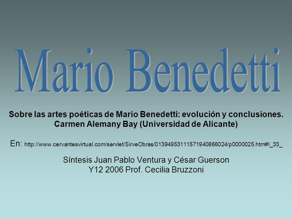 Mario Benedetti Sobre las artes poéticas de Mario Benedetti: evolución y conclusiones. Carmen Alemany Bay (Universidad de Alicante)