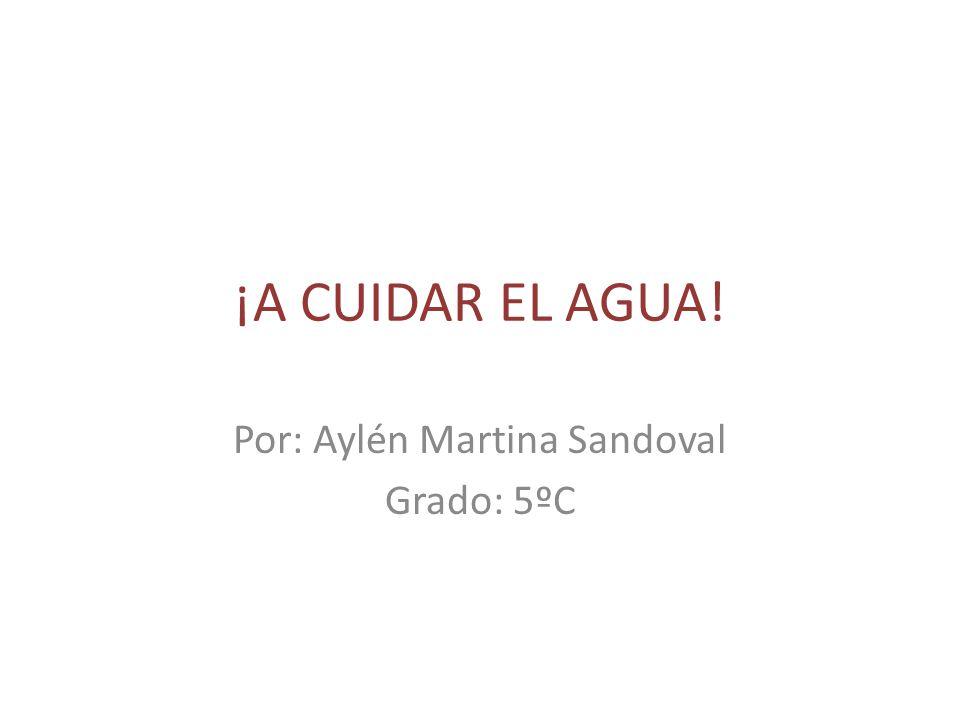 Por: Aylén Martina Sandoval Grado: 5ºC