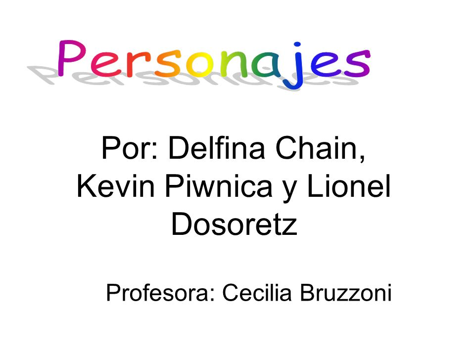 Por: Delfina Chain, Kevin Piwnica y Lionel Dosoretz