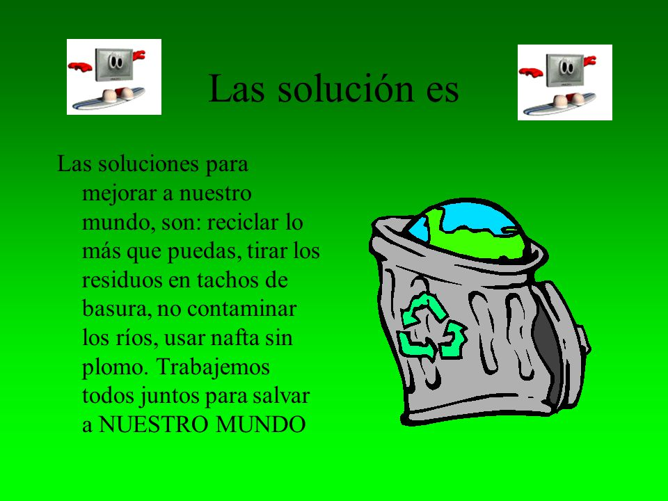 Las solución es