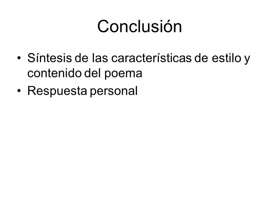 Conclusión Síntesis de las características de estilo y contenido del poema Respuesta personal