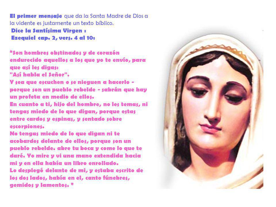 El primer mensaje que da la Santa Madre de Dios a la vidente es justamente un texto bíblico.