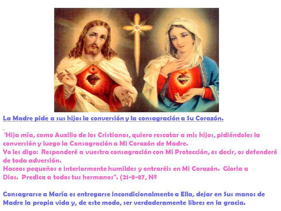 La Madre pide a sus hijos la conversión y la consagración a Su Corazón.