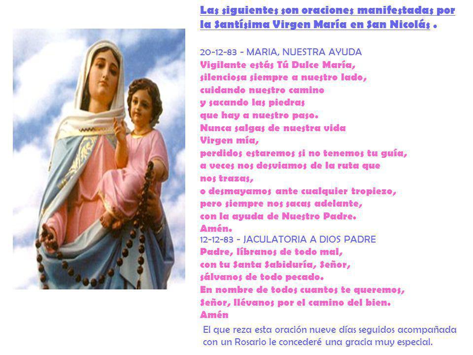 Las siguientes son oraciones manifestadas por la Santísima Virgen María en San Nicolás .