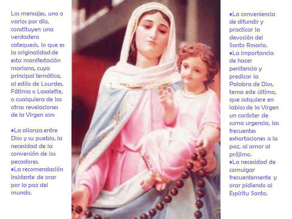 Los mensajes, uno o varios por día, constituyen una verdadera catequesis, lo que es la originalidad de esta manifestación mariana, cuya principal temática, al estilo de Lourdes, Fátima o Lasalette, o cualquiera de las otras revelaciones de la Virgen son: