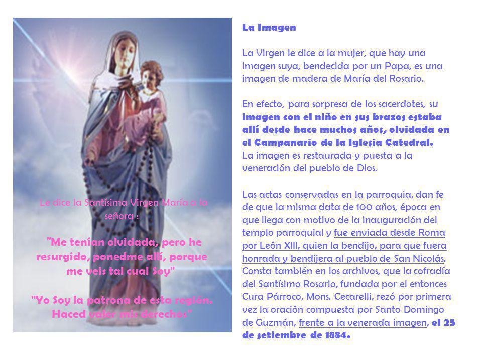 Le dice la Santísima Virgen María a la señora :