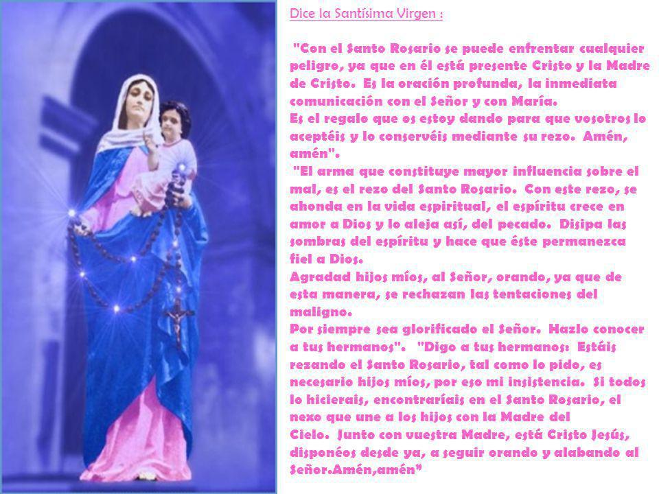 Dice la Santísima Virgen :