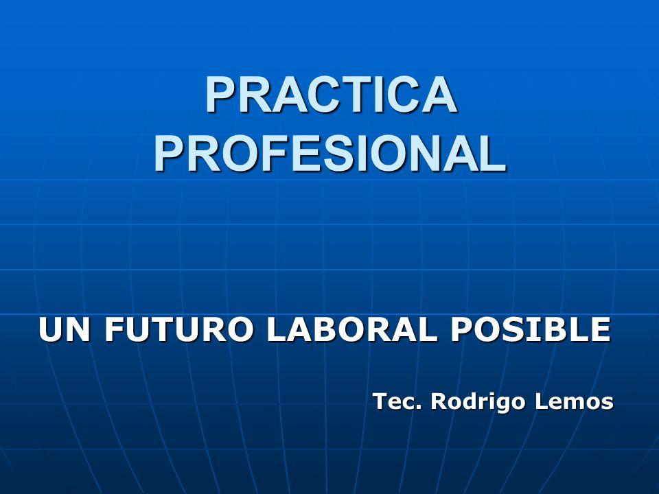 UN FUTURO LABORAL POSIBLE Tec. Rodrigo Lemos