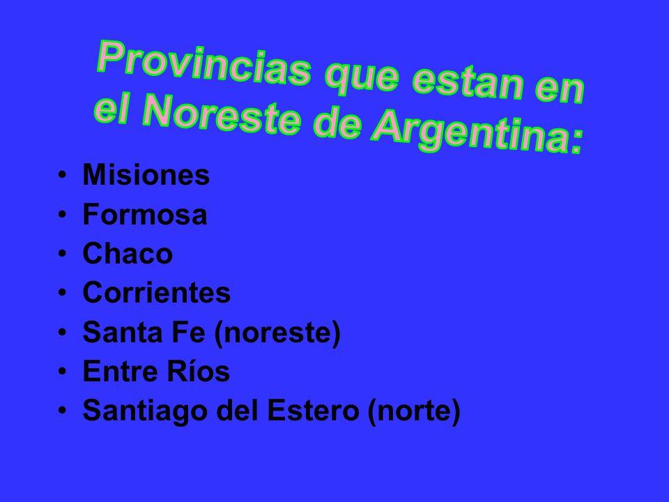 Provincias que estan en el Noreste de Argentina: