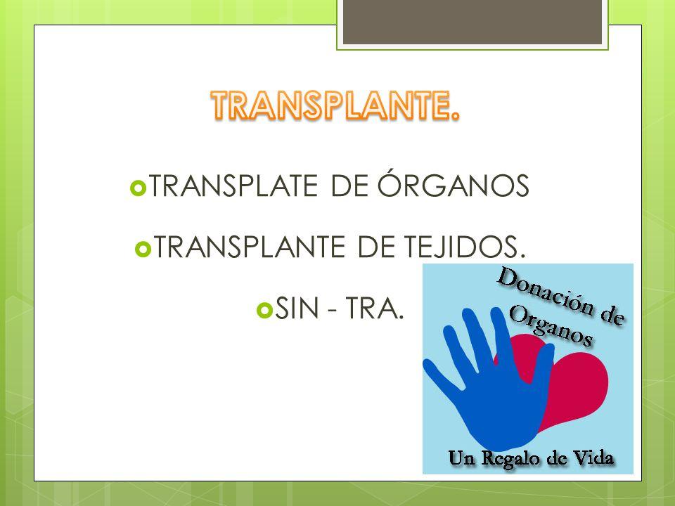 TRANSPLANTE DE TEJIDOS.