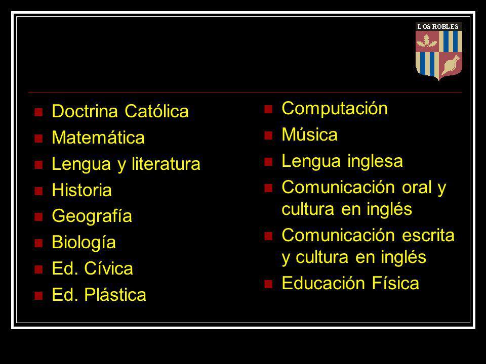 Doctrina Católica Matemática. Lengua y literatura. Historia. Geografía. Biología. Ed. Cívica. Ed. Plástica.