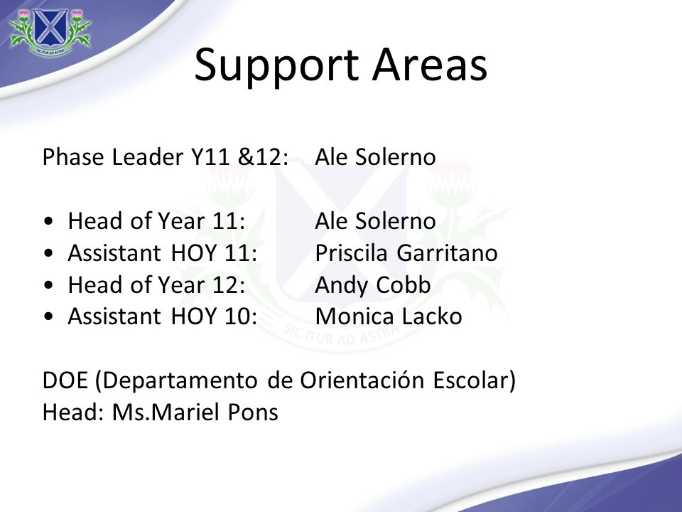 Support Areas Phase Leader Y11 &12: Ale Solerno