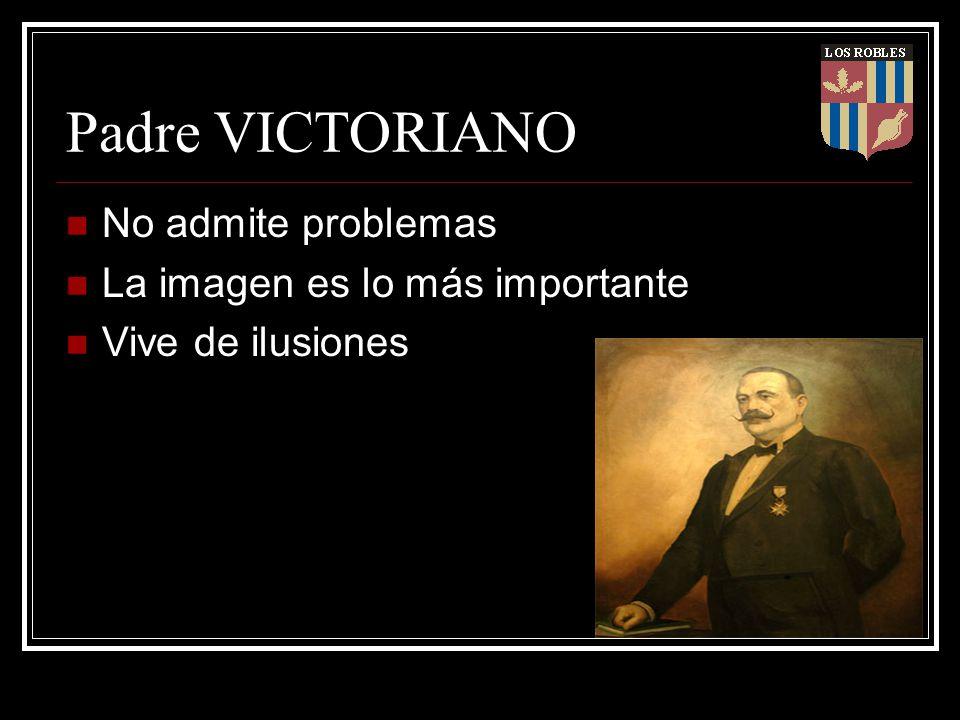 Padre VICTORIANO No admite problemas La imagen es lo más importante