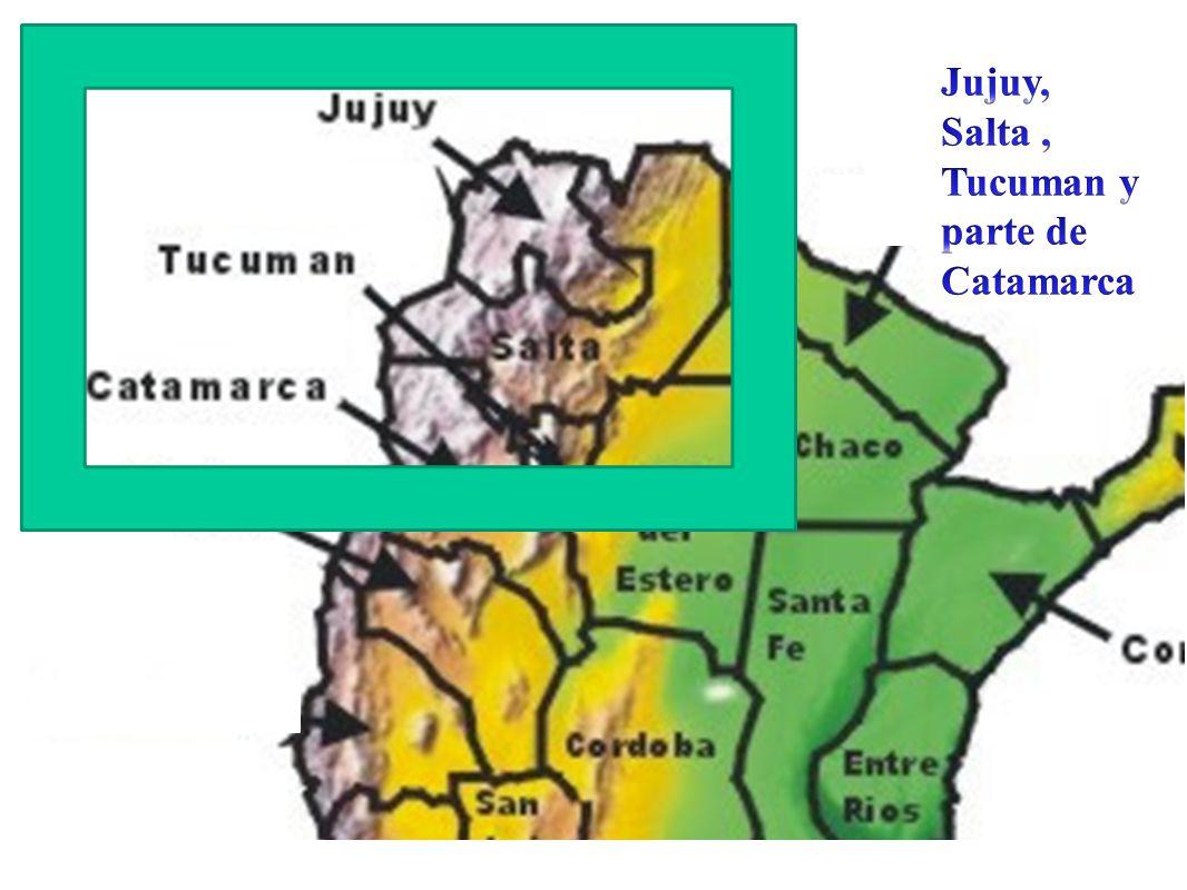 Jujuy, Salta , Tucuman y parte de Catamarca