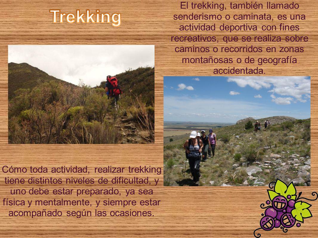 El trekking, también llamado senderismo o caminata, es una actividad deportiva con fines recreativos, que se realiza sobre caminos o recorridos en zonas montañosas o de geografía accidentada.