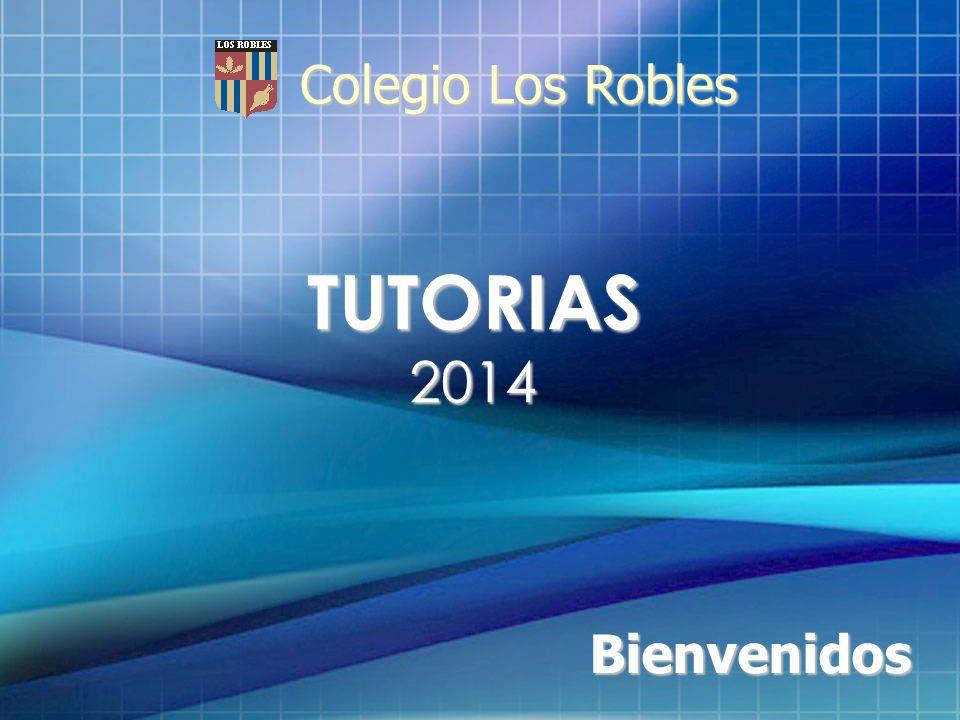 Colegio Los Robles TUTORIAS 2014 Bienvenidos