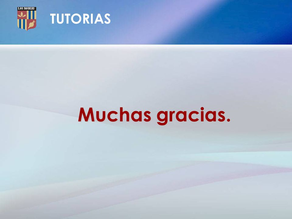TUTORIAS Muchas gracias.