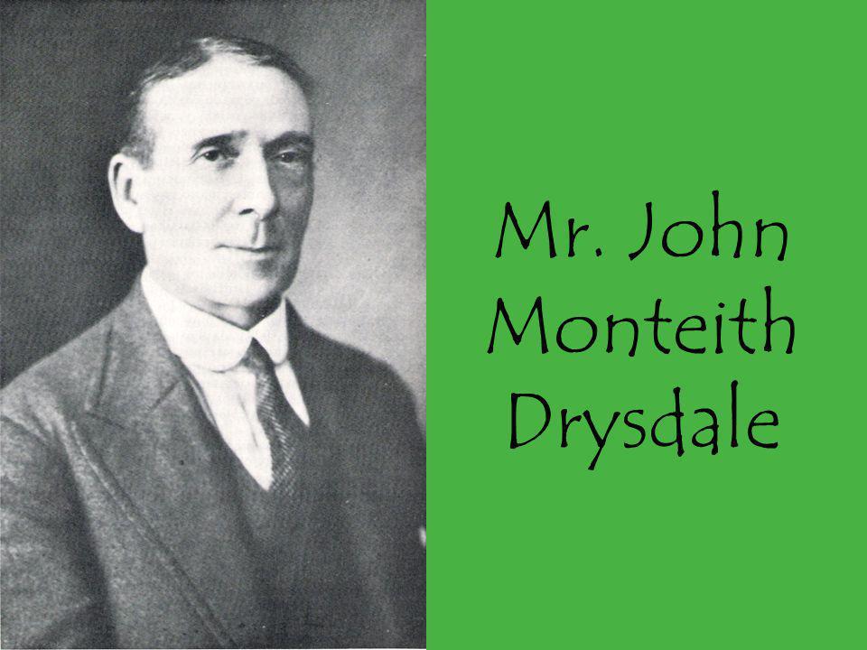 Mr. John Monteith Drysdale