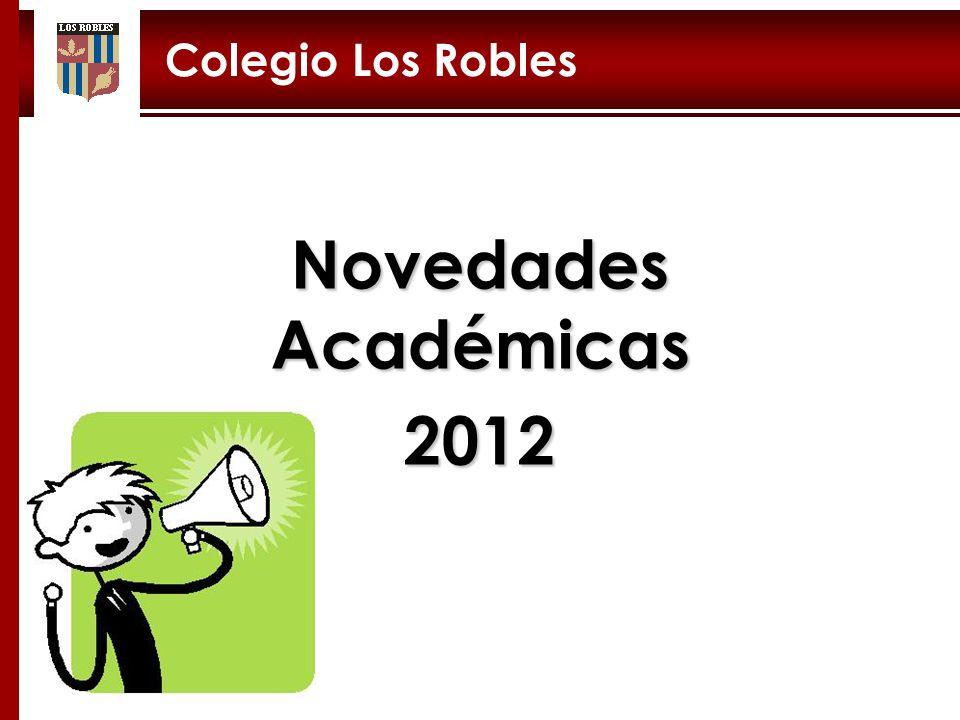 Colegio Los Robles Novedades Académicas 2012