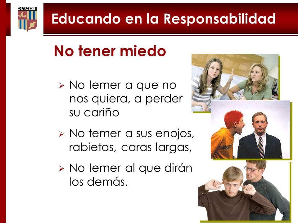 No tener miedo Educando en la Responsabilidad