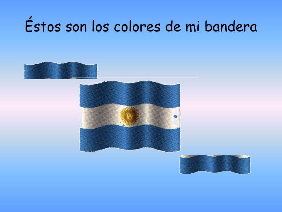 Éstos son los colores de mi bandera