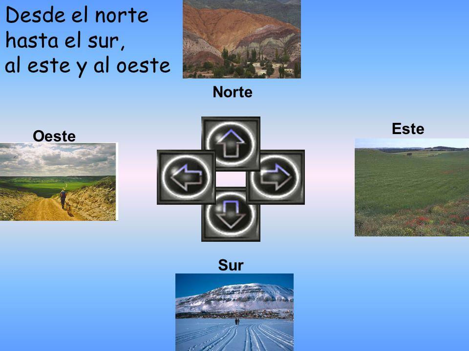 Desde el norte hasta el sur, al este y al oeste