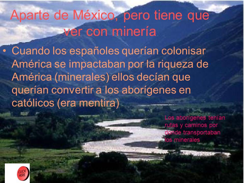 Aparte de México, pero tiene que ver con minería