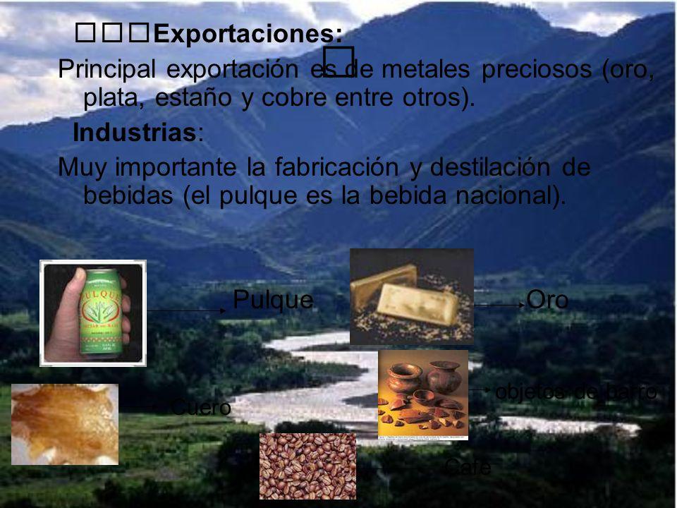 Exportaciones: Principal exportación es de metales preciosos (oro, plata, estaño y cobre entre otros).