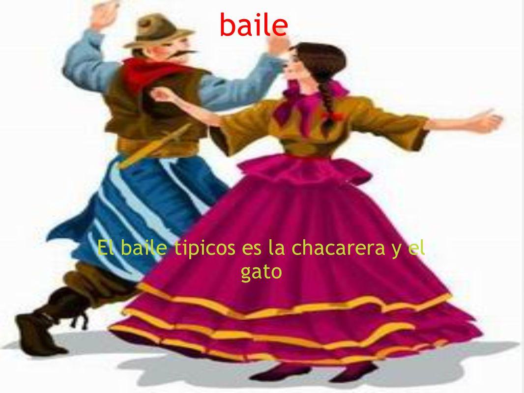 El baile tipicos es la chacarera y el gato
