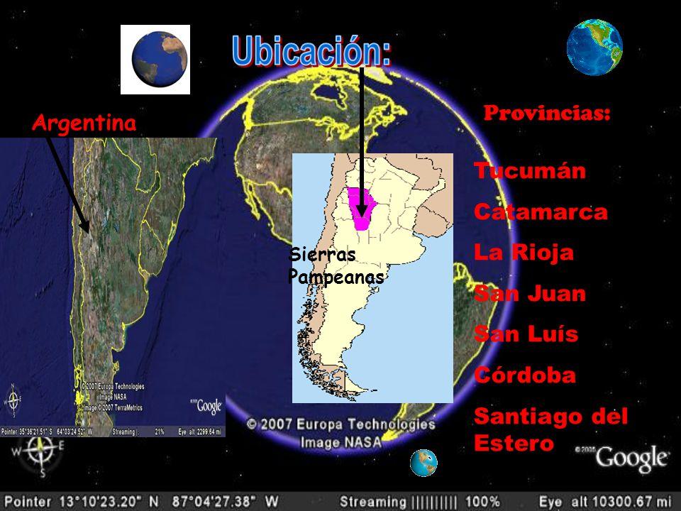 Ubicación: Provincias: Argentina Tucumán Catamarca La Rioja San Juan