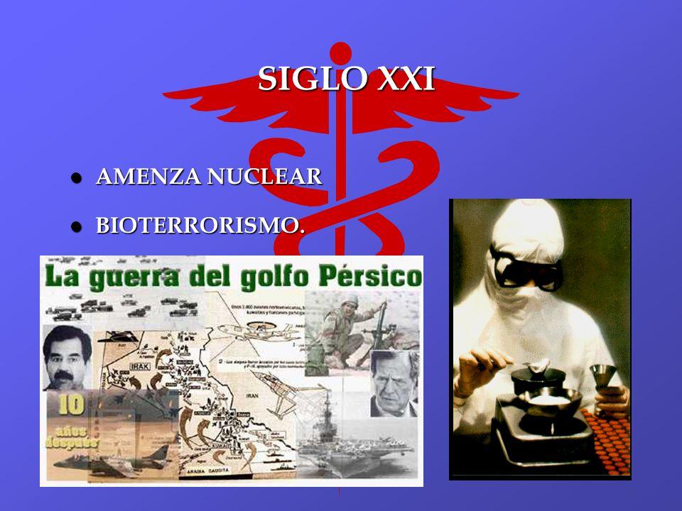 SIGLO XXI AMENZA NUCLEAR BIOTERRORISMO.