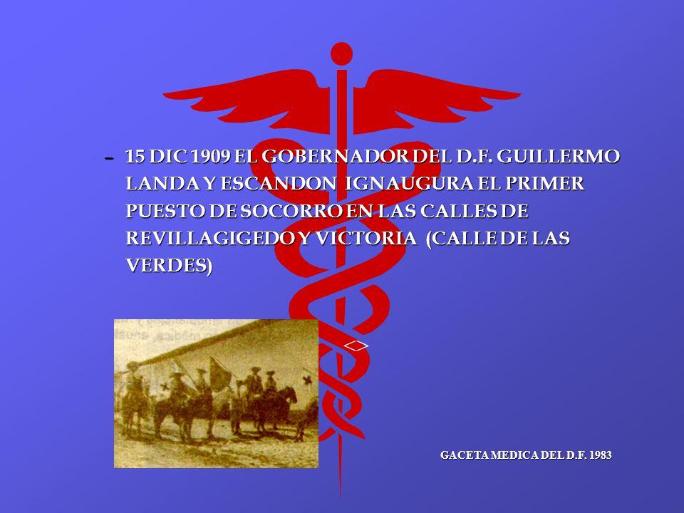 15 DIC 1909 EL GOBERNADOR DEL D. F