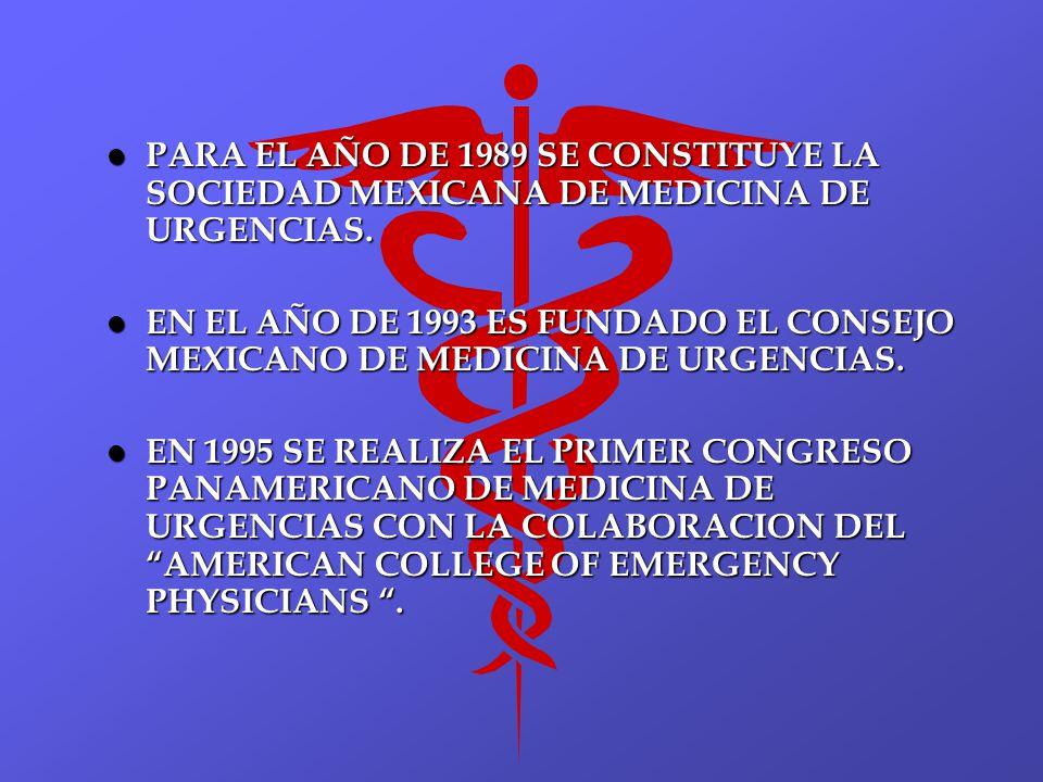 PARA EL AÑO DE 1989 SE CONSTITUYE LA SOCIEDAD MEXICANA DE MEDICINA DE URGENCIAS.