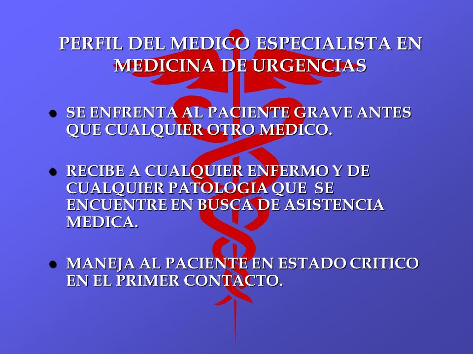 PERFIL DEL MEDICO ESPECIALISTA EN MEDICINA DE URGENCIAS