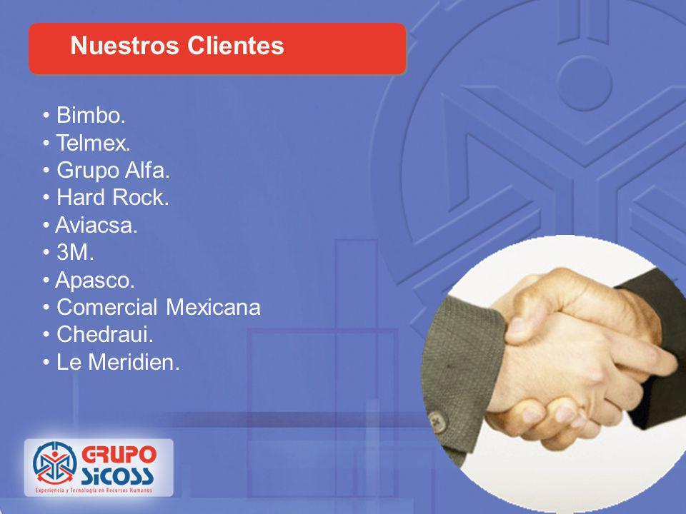 Nuestros Clientes Bimbo. Telmex. Grupo Alfa. Hard Rock. Aviacsa. 3M.
