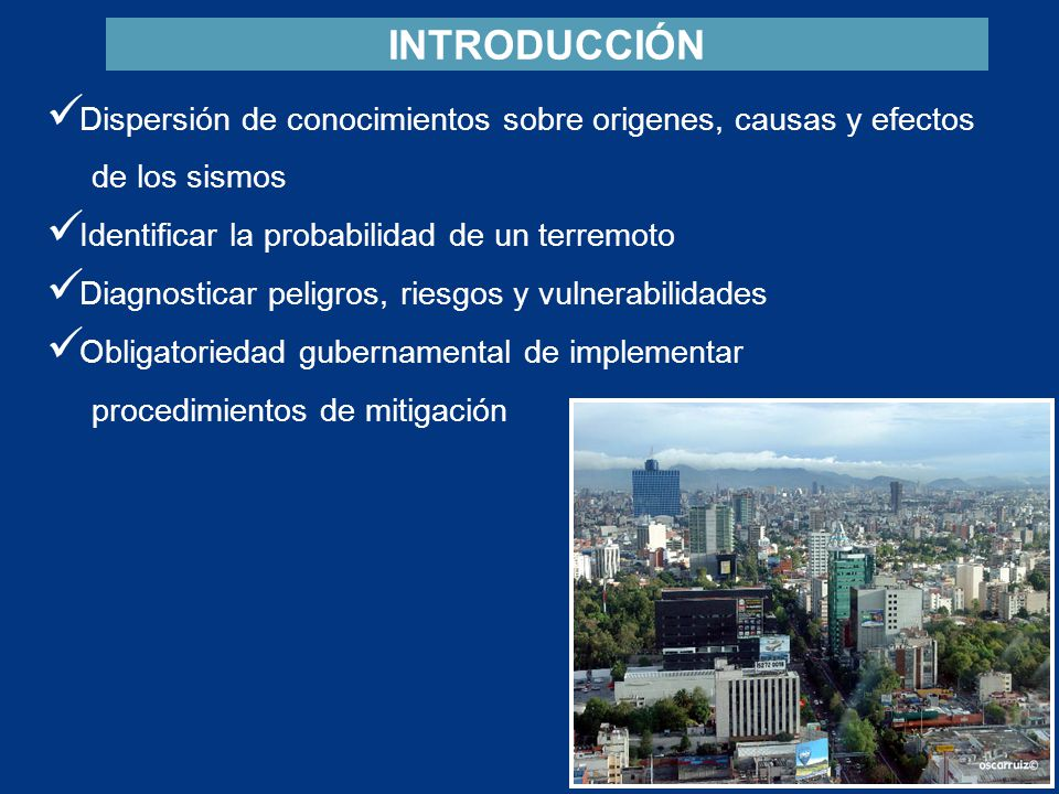INTRODUCCIÓN Dispersión de conocimientos sobre origenes, causas y efectos. de los sismos. Identificar la probabilidad de un terremoto.