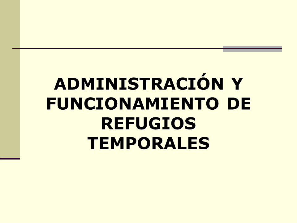 ADMINISTRACIÓN Y FUNCIONAMIENTO DE REFUGIOS TEMPORALES