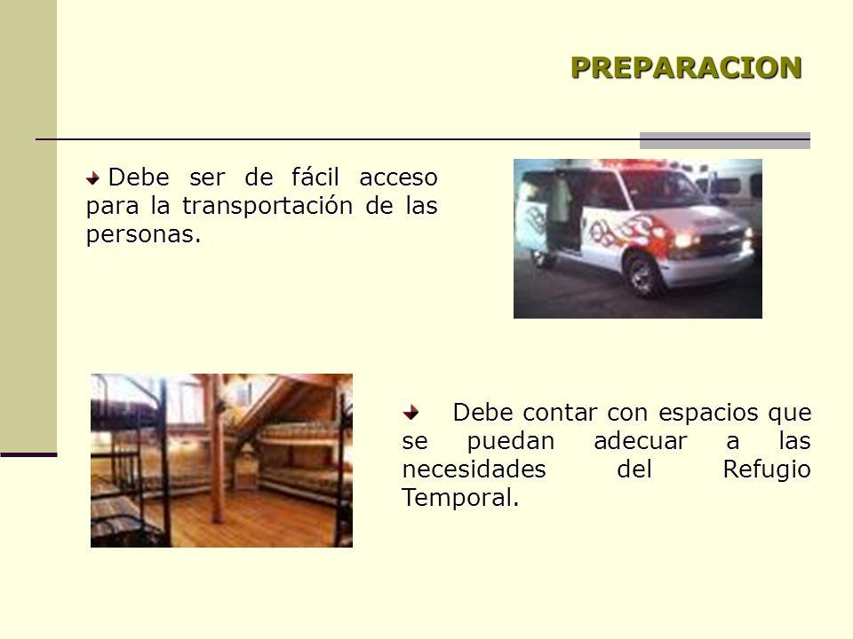 PREPARACION Debe ser de fácil acceso para la transportación de las personas.