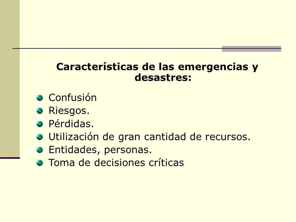 Características de las emergencias y desastres: