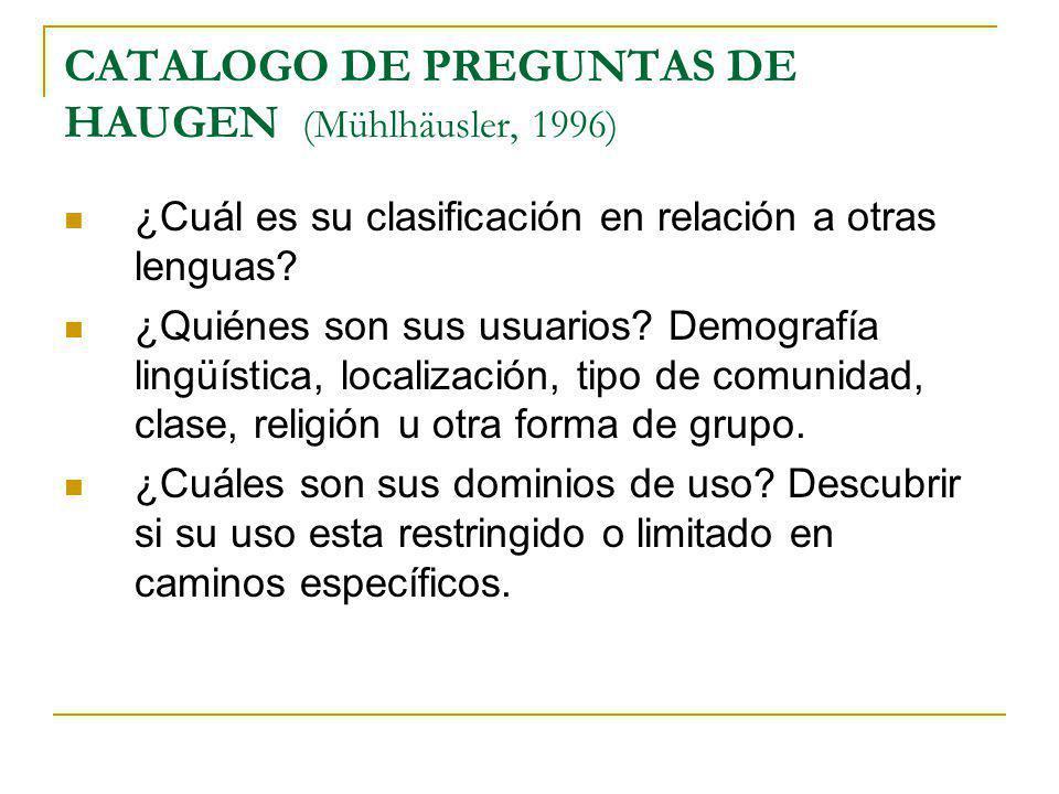 CATALOGO DE PREGUNTAS DE HAUGEN (Mühlhäusler, 1996)
