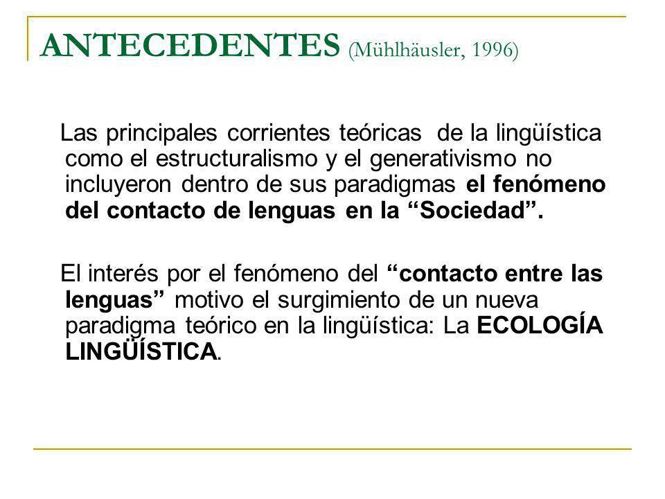ANTECEDENTES (Mühlhäusler, 1996)