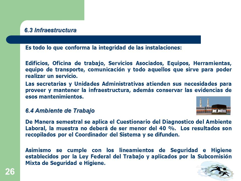 6.3 Infraestructura 6.4 Ambiente de Trabajo