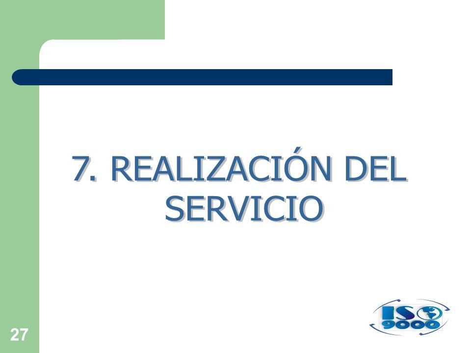 7. REALIZACIÓN DEL SERVICIO