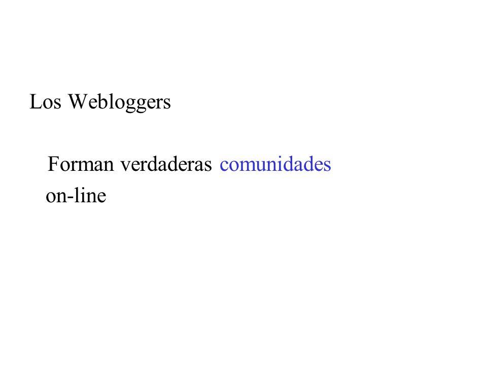 Los Webloggers Forman verdaderas comunidades on-line