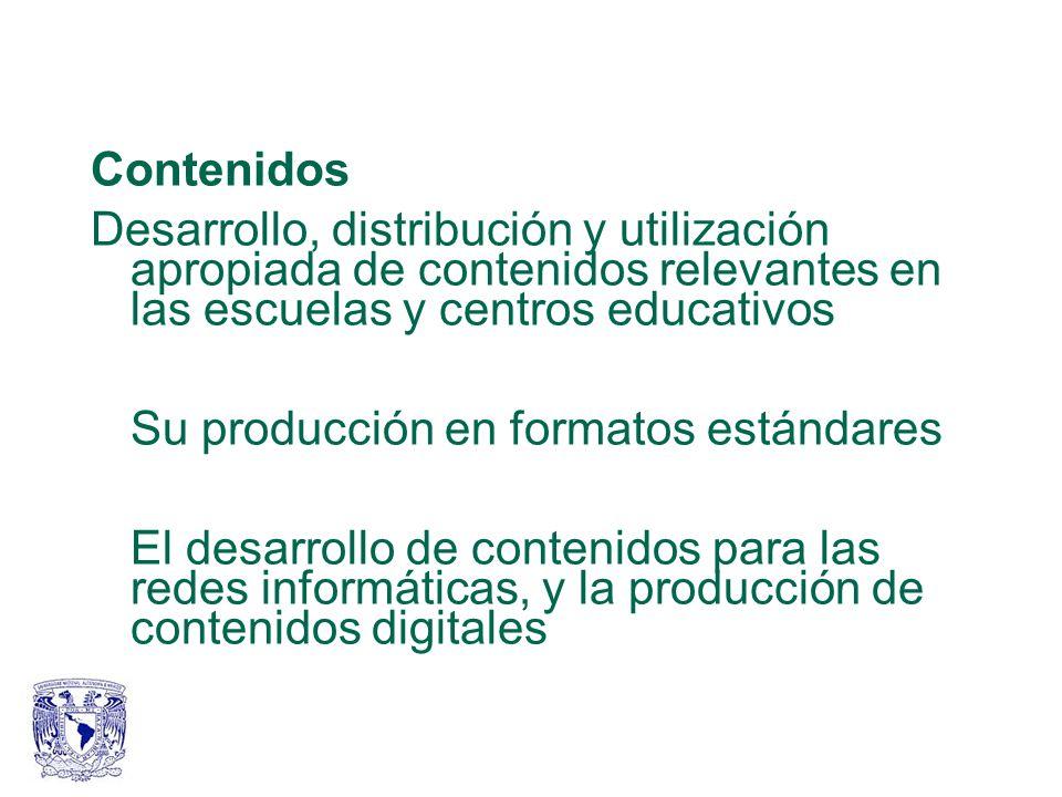 Contenidos Desarrollo, distribución y utilización apropiada de contenidos relevantes en las escuelas y centros educativos.