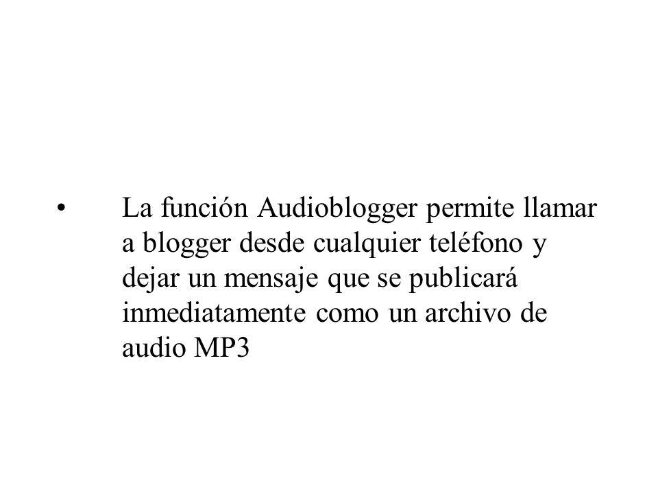La función Audioblogger permite llamar
