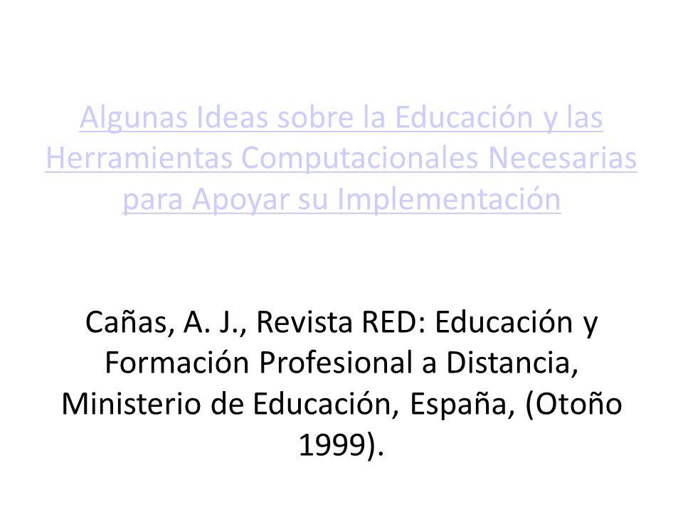 Algunas Ideas sobre la Educación y las Herramientas Computacionales Necesarias para Apoyar su Implementación.